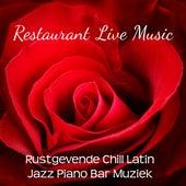 Restaurant Live Music - Rustgevende Chill Latin Jazz Piano Bar Muziek voor Romantische Avond en Sensuele Massage von Bossa Nova Guitar Smooth Jazz Piano Club