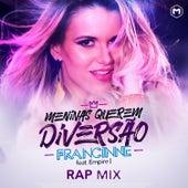 Meninas Querem Diversão (Rap Mix) von Francinne