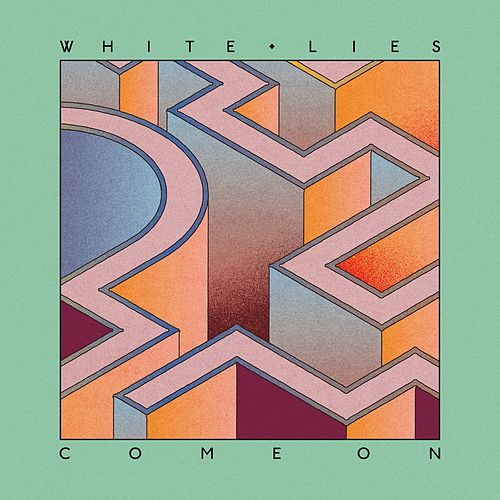 Come On by White Lies