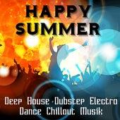 Happy Summer - Deep House Dubstep Electro Dance Chillout Musik för Perfekt Parti och Träningsövningar by Various Artists