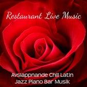 Restaurant Live Music - Avslappnande Chill Latin Jazz Piano Bar Musik för Romantisk Kväll och Sensuell Massage von Bossa Nova Guitar Smooth Jazz Piano Club