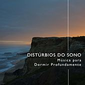 Distúrbios do Sono - Musica para Dormir Profundamente de Various Artists