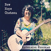 New Hope Chateau de Katherine Rondeau