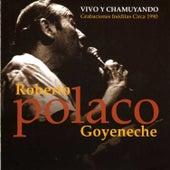 Vivo y Chamuyando by Roberto Goyeneche