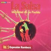 La Salsa: Identidad de un Pueblo, Vol. 5 Expresión Rumbera von Various Artists