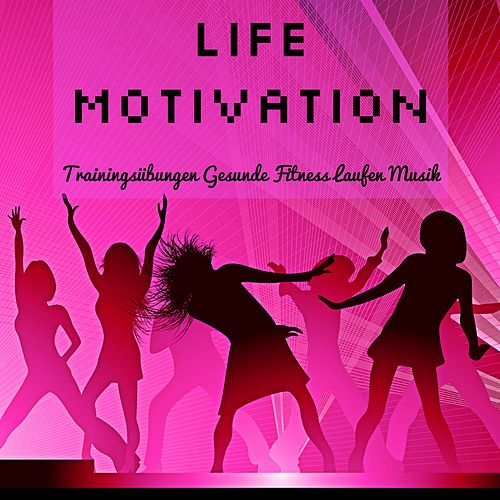 Life Motivation - Trainingsübungen Gesunde Fitness Laufen Musik für Deep House Soulful Electro Dance Dubstep Geräusche by Dance Party DJ