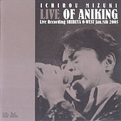 Ichiro Mizuki Live of Aniking -Live Recording Shibuya O-West Jan. 8th 2005- by Ichiro Mizuki