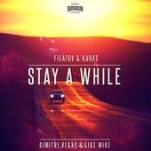 Stay A While (Filatov & Karas Remix) de Dimitri Vegas & Like Mike