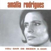 Vou dar de beber à dor de Amalia Rodrigues