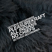 All Chiefs, No Indians von Pleasurekraft