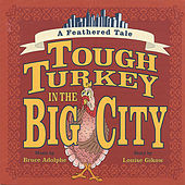 Tough Turkey In The Big City: A Feathered Tale by David Taylor