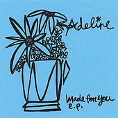 Made for You E.P. by Adeline