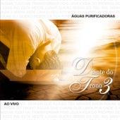 Águas Purificadoras - Diante do Trono 3 (Live) von Diante do Trono