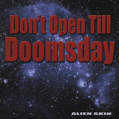 Don't Open Till Doomsday by Alien Skin