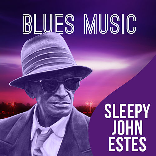 Blues Music by Sleepy John Estes