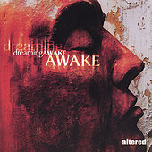 Dreaming Awake by The Altered