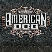 Hard by American Dog