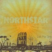 Let Me Sing by Northstar Worship