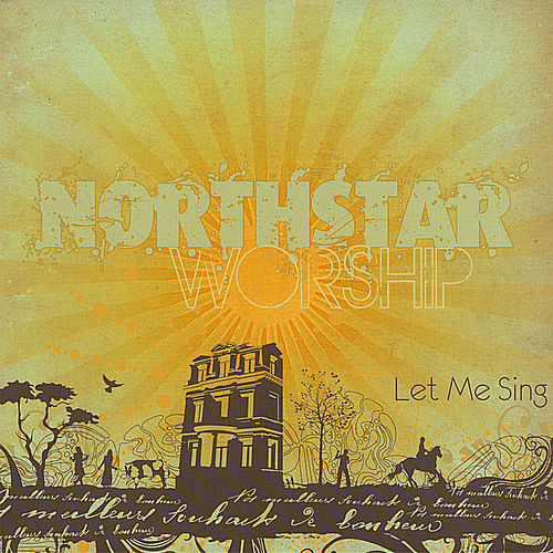 Let Me Sing by Northstar Worship