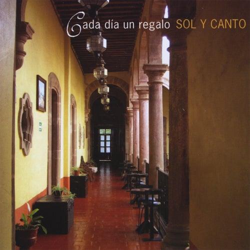 Cada Día Un Regalo by Sol Y Canto
