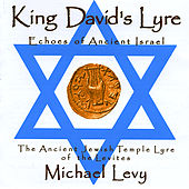 King David's Lyre; Echoes of Ancient Israel by Michael Levy