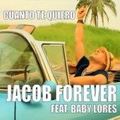 Cuanto Te Quiero von Jacob Forever
