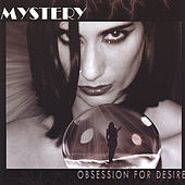 Obsession for Desire by The Mystery