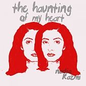 The Haunting of My Heart by Nadia Kazmi