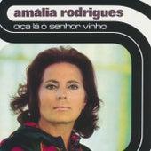Oiça lá ó senhor vinho de Amalia Rodrigues