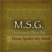 Done Spoke My Mind von M.S.G. the Acoustic Blues Trio