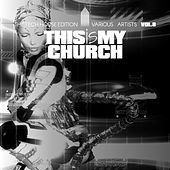 This Is My Church, Vol. 8 (The Tech House Edition) by Various Artists