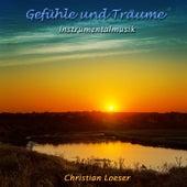 Gefühle und Träume: Instrumentalmusik von Christian Loeser