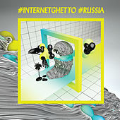 #Internetghetto #Russia by Various Artists