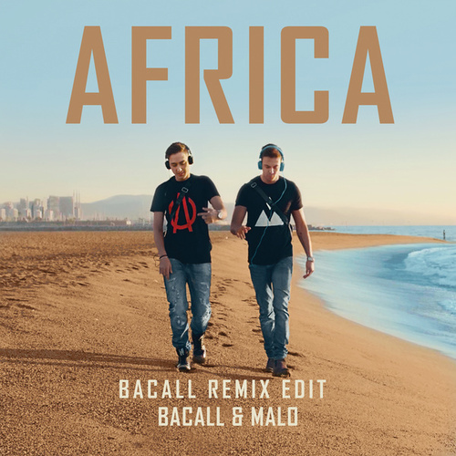 Africa (BACALL Remix Edit) by Malo
