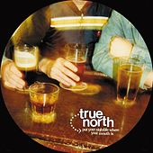 Put Your Nightlife Where Your Mouth Is de True North