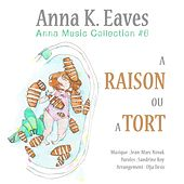 A raison ou à tort (Anna Music Collection #6) by Anna K. Eaves