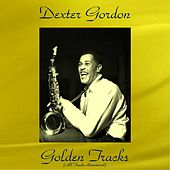 Dexter Gordon Golden Tracks (All Tracks Remastered) von Dexter Gordon
