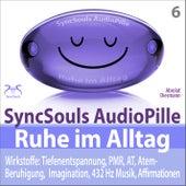 Ruhe im Alltag - SyncSouls Audiopille: Tiefenentspannung, PMR, AT, Atem Beruhigung, Imagination, 432 von Torsten Abrolat