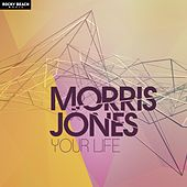 Your Life by Morris Jones