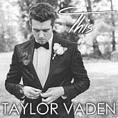 This by Taylor Vaden
