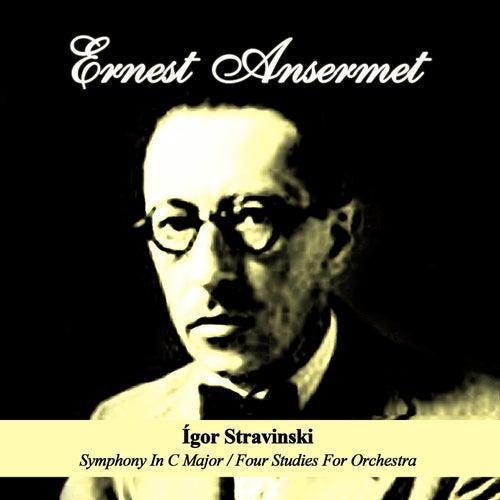 Ígor Stravinski: Symphony In C Major / Four Studies For Orchestra by Ernest Ansermet