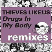 Kitsuné: Drugs in My Body (Remixes) - EP by Thieves Like Us