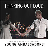 Thinking Out Loud von BYU Young Ambassadors