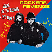 Living for the Weekend (Let's Work) [feat. Donnie Calvin and Adrienne Johnson] by Rocker's Revenge