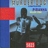 Murder Dog Compilation - Piranha Killer Fish 5823 by Various Artists