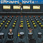Fortunate Youth Dub Collections, Vol. 2 by Fortunate Youth
