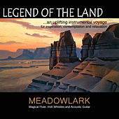 Legend of the Land - An Uplifting Instrumental Voyage for Inspiration, Contemplation and Relaxation von Meadowlark
