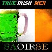 True Irish Men by Saoirse