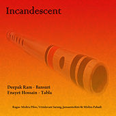Incandescent by Deepak Ram