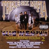 Club Memphis: Underground Vol. 2 by Three 6 Mafia